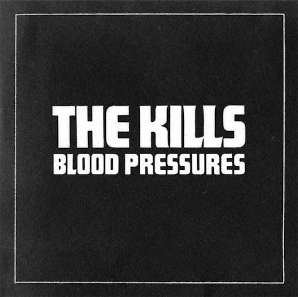 THE KILLS - BLOOD PRESSURE